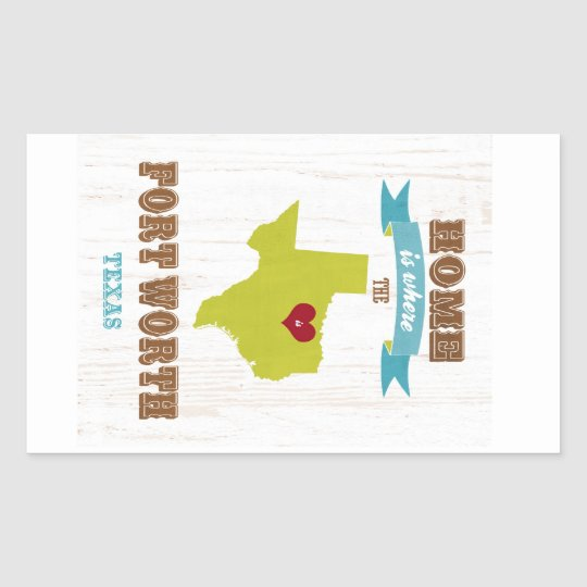 Fort Worth, Texas Map – Home Is Where The Heart Is Rectangular Sticker