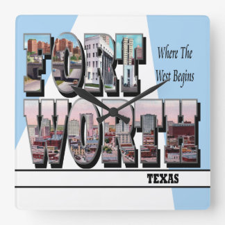 Fort Worth TX Scenic Letters Where The West Begins Square Wall Clock