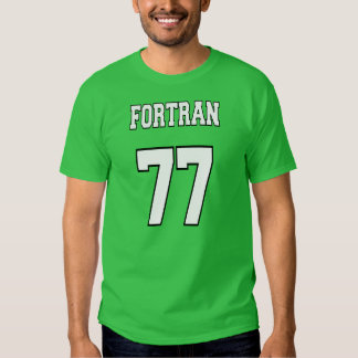 FORTRAN 77: White/Green for Fortran Programmers Tee Shirt