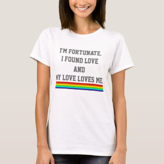 Fortunate My Love Loves Me T-Shirt