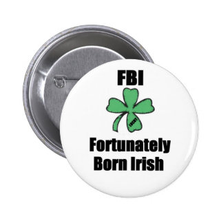 FORTUNATELY BORN IRISH LUCKY CLOVER button