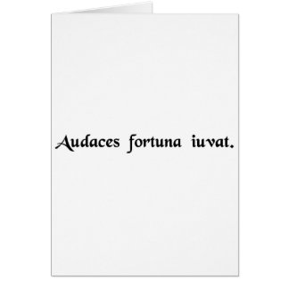 Fortune favors the bold. card