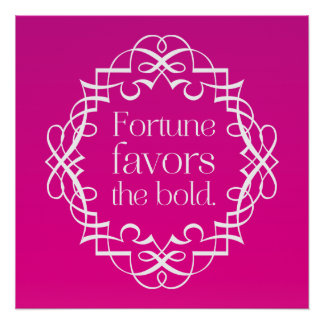 Fortune Favors the Bold Motivational Poster