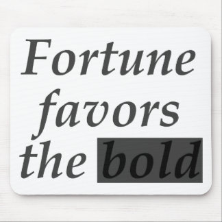 Fortune favors the bold mouse pad