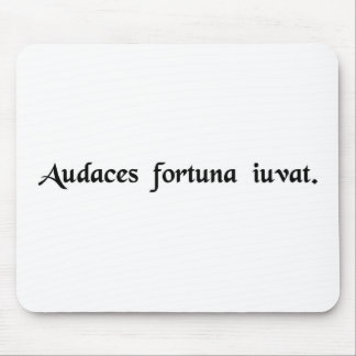 Fortune favors the bold. mouse pad