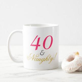 Forty and Naughty! Coffee Mug
