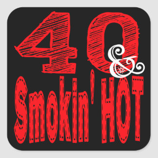 Forty and Smoking Hot Square Sticker