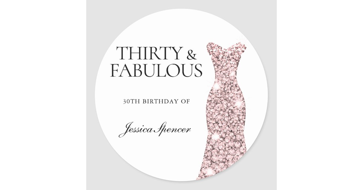 Forty Fabulous Rose Gold Dress 30th Birthday Classic Round Sticker Zazzle Com