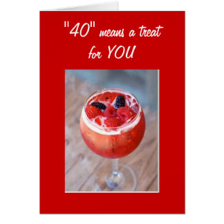 FORTY MEANS A TREAT FOR YOU-EAT DRINK BE MERRY CARD