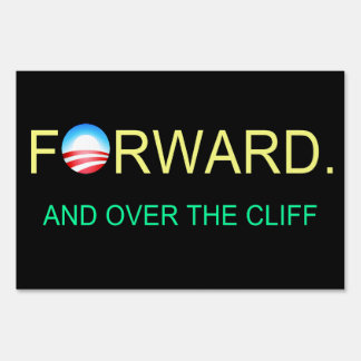 FORWARD And Over the Cliff Nobama Yard Sign