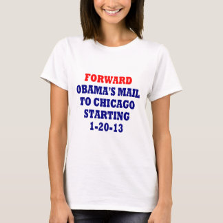 Forward Obama's Mail To Chicago T-Shirt
