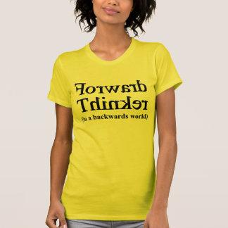 Forward thinker in backwards world T-Shirt