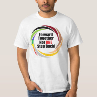 Forward together not one step back! T-Shirt