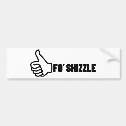 Fo'Shizzle Thomb para arriba Etiqueta De Parachoque