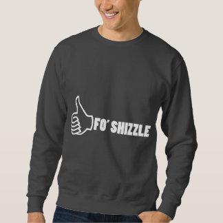 Fo'Shizzle Thomb para arriba Suéter