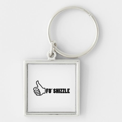 Fo'Shizzle Thomb Up Keychain