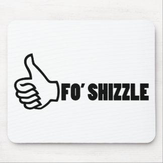 Fo'Shizzle Thomb Up Mousepad