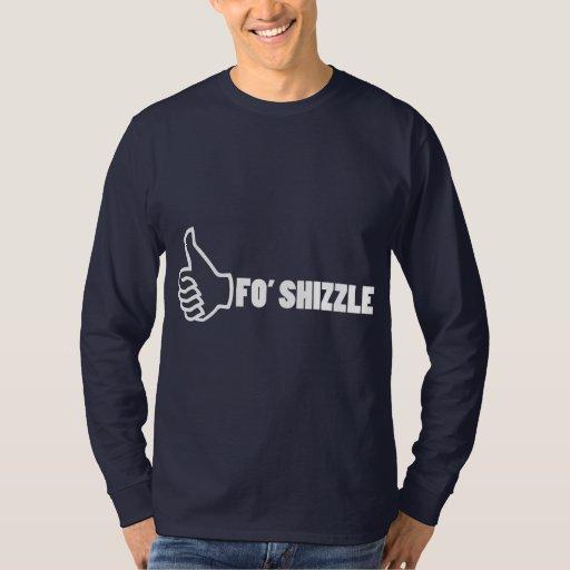 Fo'Shizzle Thomb Up Tshirt
