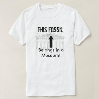 Fossil belongs in Museum T-Shirt