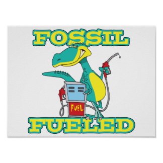 FOSSIL FUELED funny dinosaur cartoon Posters