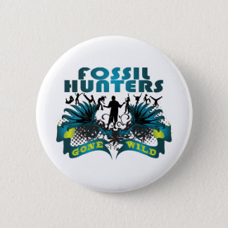 Fossil Hunters Gone Wild Pinback Button