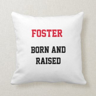 Foster Born and Raised Throw Pillow