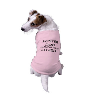 Foster Dog learning to be loved T-Shirt