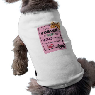 Foster dog message for girl doggies! doggie t shirt