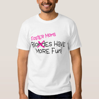 Foster Moms Have More Fun Tees