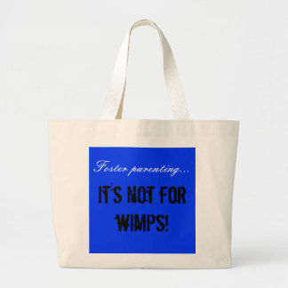 Foster parenting..., It's not for wimps! Bag