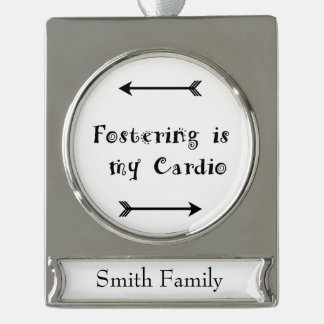 Fostering is my Cardio - Foster Care Silver Plated Banner Ornament