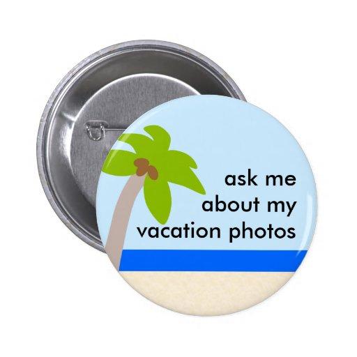 Fotos de las vacaciones pin redondo 5 cm