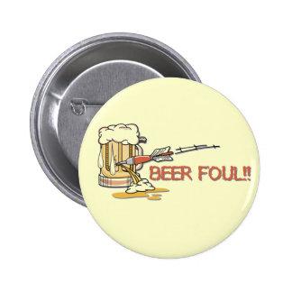 ¡Foul de la cerveza!! Botón Pin Redondo De 2 Pulgadas