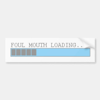 Foul mouth loading funny mens girls humor bumper sticker