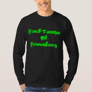 Foul Taste Of Freedom T-shirts