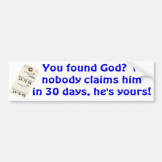 Found God? Car Bumper Sticker
