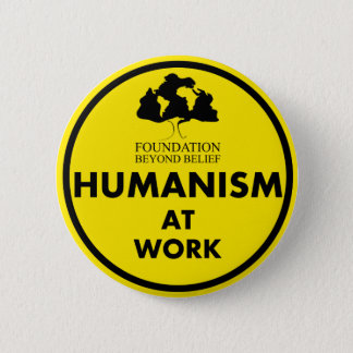 Foundation Beyond Belief Humanism at Work Pinback Button