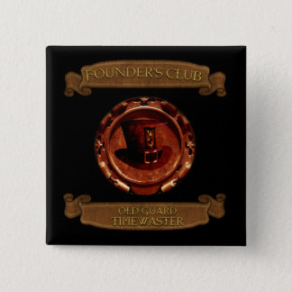* Founder's Club * Old Guard Timewaster Exclusive Pinback Button