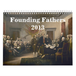 Founding Fathers 2013 Calendar
