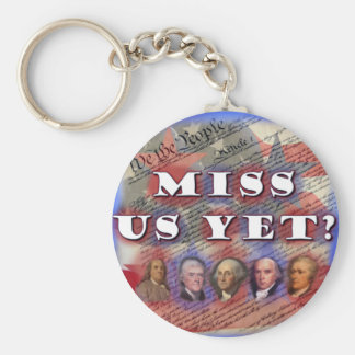 Founding Fathers: Miss Us Yet? Key Chains