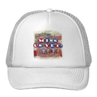 Founding Fathers: Miss Us Yet? Trucker Hat