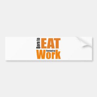 Fount ton eat forced tons work bumper sticker