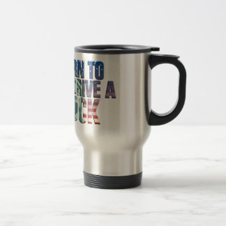 fount ton of drive A truck the USA flag more truck Travel Mug