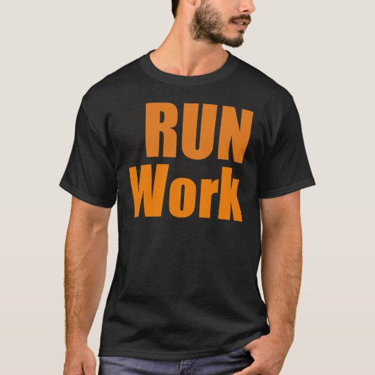 Fount ton of run forced tons work T-Shirt