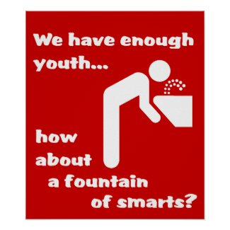 Fountain of Smarts Funny Poster Humor