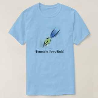 Fountain Pens and Nibs Rule T-Shirt