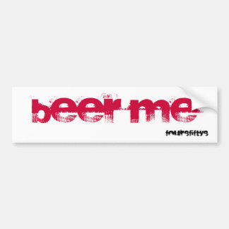 """four8fifty8, """"beer me"""" car bumper sticker"""
