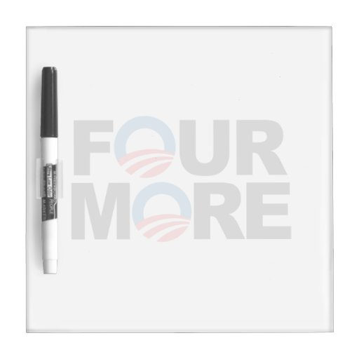 FOUR MORE WITH OBAMA -.png Dry-Erase Boards