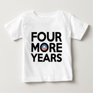 Four More Years Baby T-Shirt