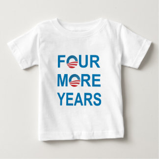FOUR MORE YEARS - Barack Obama 2012 Baby T-Shirt